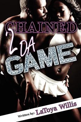 Chained 2 Da Game II: Chain Reaction Latoya Willis
