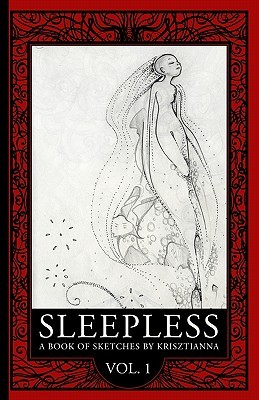 Sleepless: A Book of Sketches  by  Krisztianna
