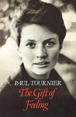 The Gift of Feeling Paul Tournier