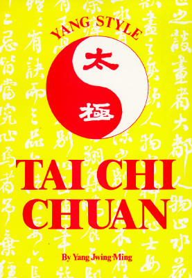 Yang Style Tai Chi Chuan (Unique Literary Books of the World)  by  Yang Jwing-Ming