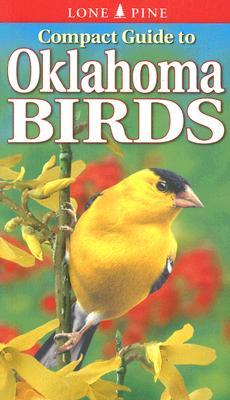 Compact Guide to Oklahoma Birds  by  Ted Cable