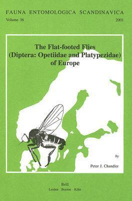 The Flat-Footed Flies (Diptera: Opetiidae and Platypezidae) of Europe Peter J. Chandler