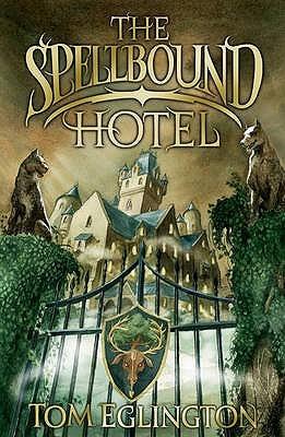 The Spellbound Hotel Tom Eglington