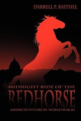 Midnight Ride of the Red Horse Darrell P. Raithel