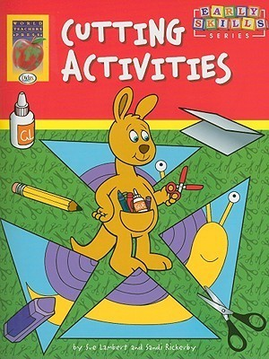 Cutting Activities: Early Skills Series (Early Skills Series)  by  Sue Lambert