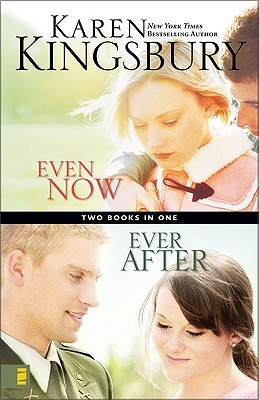 Even Now/Ever After Karen Kingsbury