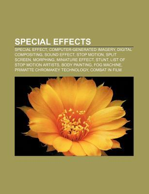 Special Effects: Special Effect, Computer-Generated Imagery, Digital Compositing, Sound Effect, Stop Motion, Split Screen, Morphing  by  Source Wikipedia