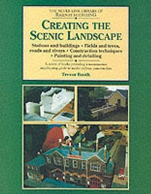 Creating the Scenic Landscape Trevor Booth
