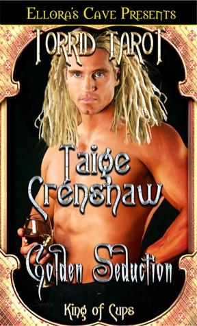 Golden Seduction (Torrid Tarot Series, Rarities Incorporated, #1)  by  Taige Crenshaw