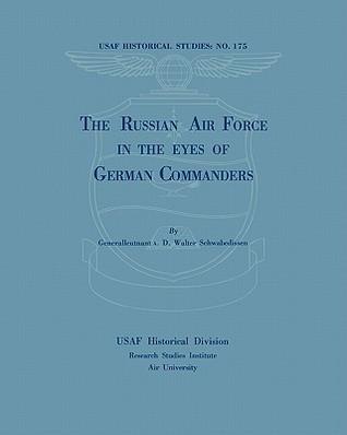 The Russian Air Force in the Eyes of German Commanders Walter Schwabedissen