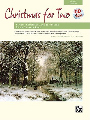 Christmas for Two: Eight Duets on Traditional Carols & Folk Songs for the Christmas Season (Book & CD)  by  Jean Anne Shafferman