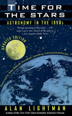 Time for the Stars: Astronomy in the 1990s Alan Lightman