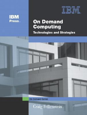 On Demand Computing: Technologies and Strategies Craig Fellenstein