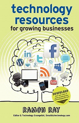 Technology Resources for Growing Businesses Ramon Ray