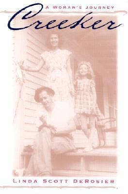 Creeker: A Womans Journey Linda Scott Derosier