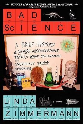 Bad Science  by  Linda Zimmermann