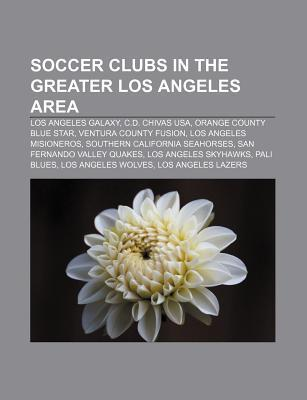 Soccer Clubs in the Greater Los Angeles Area: Los Angeles Galaxy, C.D. Chivas USA, Orange County Blue Star, Ventura County Fusion Source Wikipedia