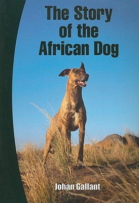 The Story of the African Dog  by  Johan Gallant
