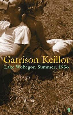 Lake Wobegon Summer, 1956  by  Garrison Keillor