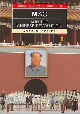 Mao And The Chinese Revolution  by  Yves Chevrier