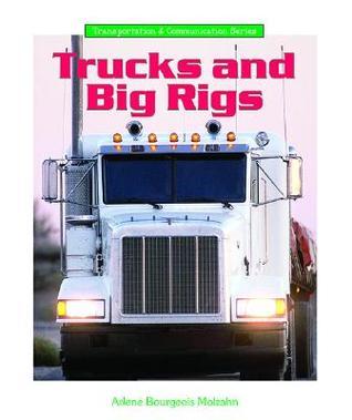Trucks And Big Rigs Arlene Bourgeois Molzahn