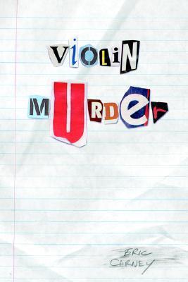 Violin Murder Eric J. Carney