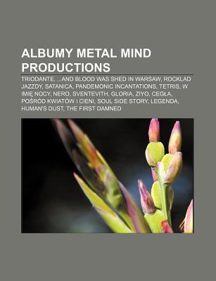 Albumy Metal Mind Productions: Triodante, ...and Blood Was Shed in Warsaw, Rocklad Jazzdy, Satanica, Pandemonic Incantations, Tetris  by  Source Wikipedia
