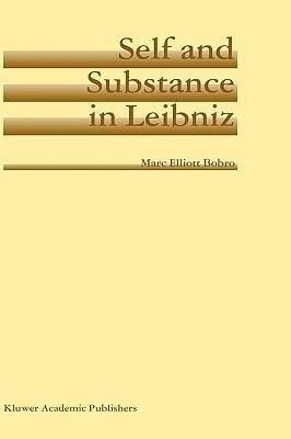 Self and Substance in Leibniz Marc Elliott Bobro