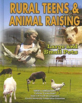 Rural Teens and Animal Raising: Large and Small Pets  by  Joyce Libal