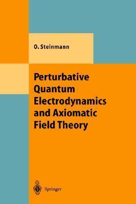 Perturbative Quantum Electrodynamics and Axiomatic Field Theory  by  Othmar Steinmann