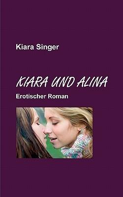 Kiara Und Alina  by  Kiara Singer