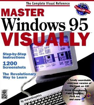 Master Windows 95 Visually [With Includes Searchable Online Version of the Book] Ruth Maran