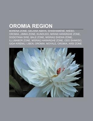 Oromia Region: Borena Zone, Gelana Abaya, Shashamene, Mieso, Oromia, Jimma Zone, Kundudo, Mirab Hararghe Zone, Dodotana Sire, Bale Zo  by  Source Wikipedia