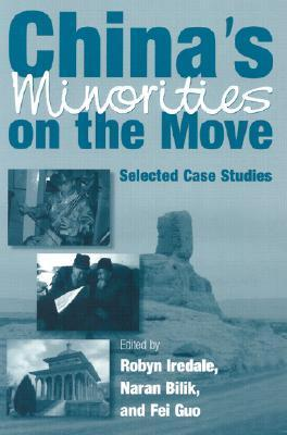 Chinas Minorities on the Move: Selected Case Studies Robyn Iredale