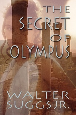 The Secret of Olympus  by  Walter Suggs Jr.