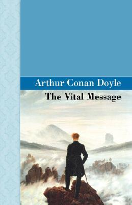 The Vital Message Arthur Conan Doyle