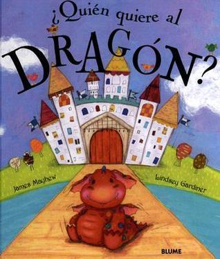 ¿Quién quiere al dragón? James Mayhew