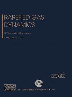 Rarefied Gas Dynamics: 22nd International Symposium, Sydney, Australia, 9-14 July 2000 T.J. Bartel