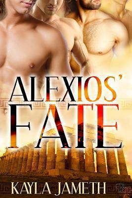Alexios Fate (Apollos Men #1) Kayla Jameth
