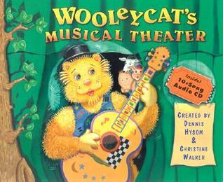 Wooleycats Musical Theater (Book with Audio CD)  by  Dennis Joe Hysom
