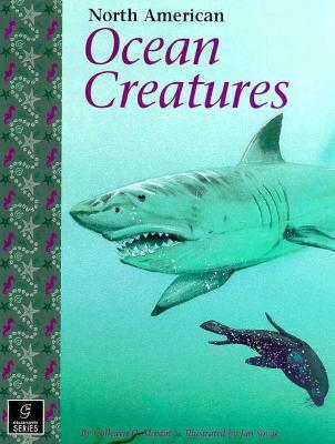 North American Ocean Creatures (The North American Nature Series)  by  Colleayn O. Mastin