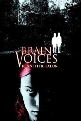 Brain Voices  by  Kenneth Eaton