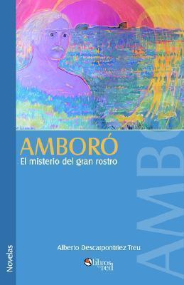 Amboro El Misterio del Gran Rostro  by  Alberto Descarpontriez Treu