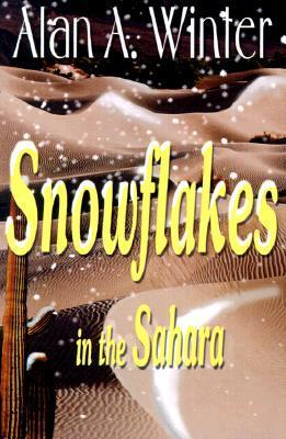 Snowflakes in the Sahara  by  Alan A. Winter
