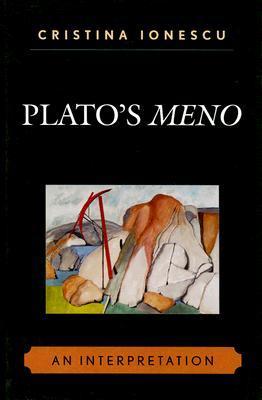 Platos Meno: An Interpretation  by  Cristina Ionescu