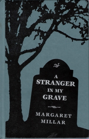 Best Mysteries of All Time: A Stranger in My Grave  by  Margaret Millar