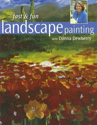 Fast & Fun Landscape Painting with Donna Dewberry  by  Donna S. Dewberry