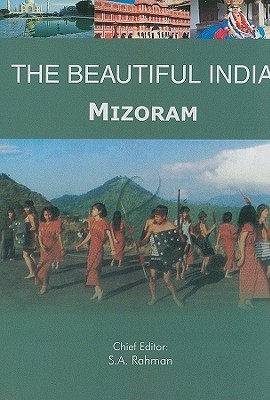The Beautiful India: Mizoram  by  Syed Amanur Rahman