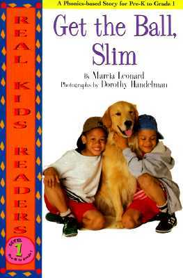 Get The Ball, Slim (Real Kids Readers, Level 1)  by  Marcia Leonard