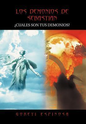 LOS DEMONIOS DE SEBASTIAN GORETI ESPINOSA